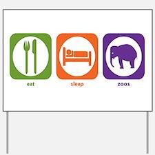 Eat Sleep Zoos Yard Sign