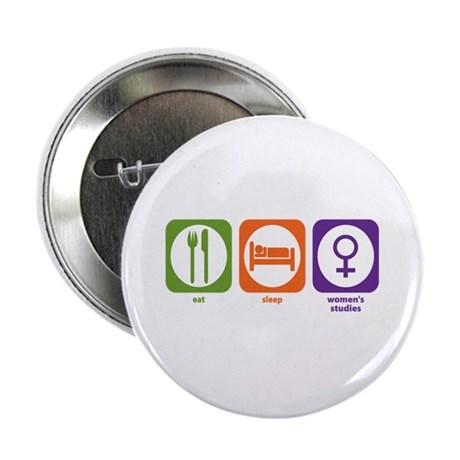 "Eat Sleep Women's Studies 2.25"" Button"