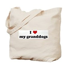 I Love my granddogs Tote Bag