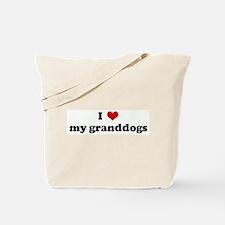 I Love my granddogs Tote Bag