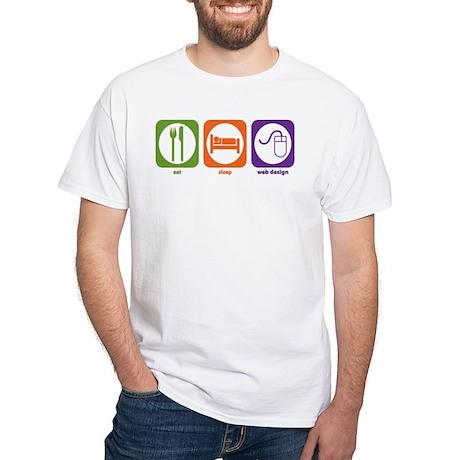 Eat Sleep Web Design White T-Shirt