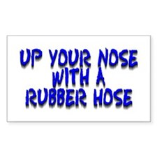 Up Your Nose With a Rubber... Rectangle Decal