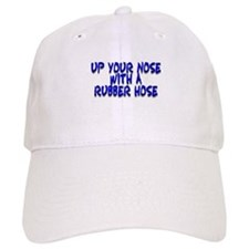 Up Your Nose With a Rubber... Baseball Cap