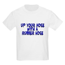 Up Your Nose With a Rubber... T-Shirt