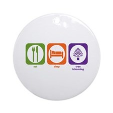 Eat Sleep Tree Trimming Ornament (Round)