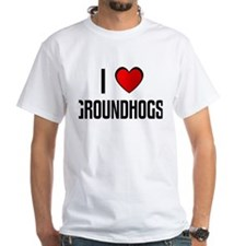 I LOVE GROUNDHOGS Shirt