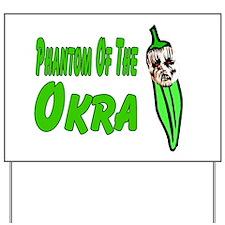 Phantom of the OKRA Yard Sign