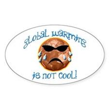 Global Warming Is Not Cool! Oval Decal