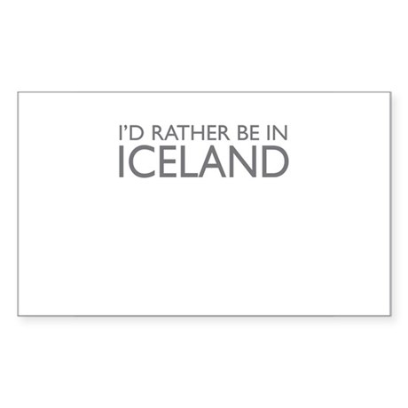 I'd rather be in Iceland Rectangle Sticker