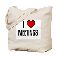 I LOVE MEETINGS Tote Bag