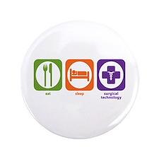 "Eat Sleep Surgical Technology 3.5"" Button"