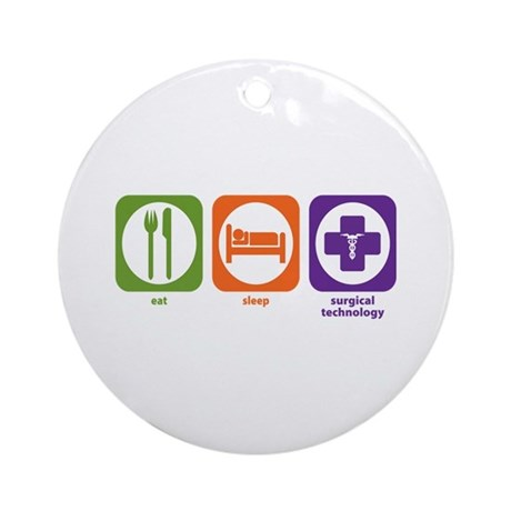 Eat Sleep Surgical Technology Ornament (Round)