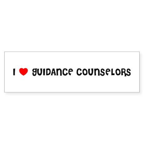 I LOVE GUIDANCE COUNSELORS Bumper Sticker