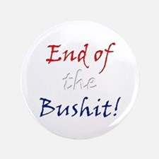 "End of the Bushit 2.25"" Button (100 pack)"