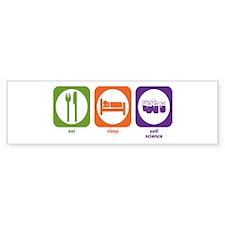 Eat Sleep Soil Science Bumper Bumper Sticker