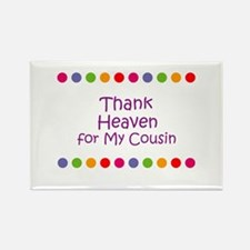 Thank Heaven for My Cousin Rectangle Magnet (10 pa