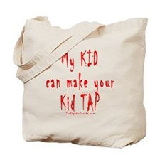 My KID can make your Kid TAP Tote Bag