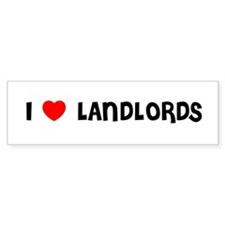 I LOVE LANDLORDS Bumper Bumper Sticker