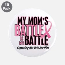 """My Battle 1 (Mom BC) 3.5"""" Button (10 pack)"""