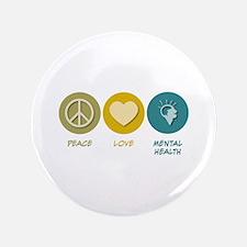 "Peace Love Mental Health 3.5"" Button"