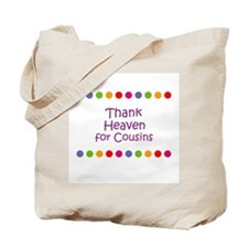Thank Heaven for Cousins Tote Bag