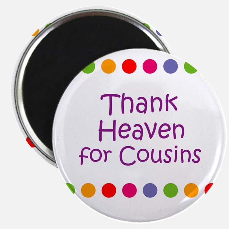 Thank Heaven for Cousins Magnet