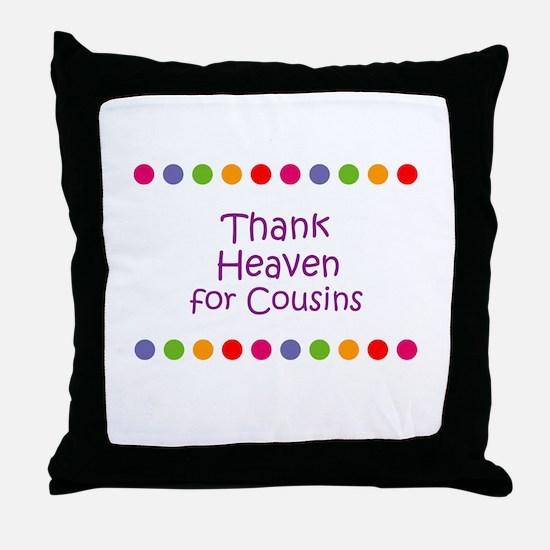 Thank Heaven for Cousins Throw Pillow