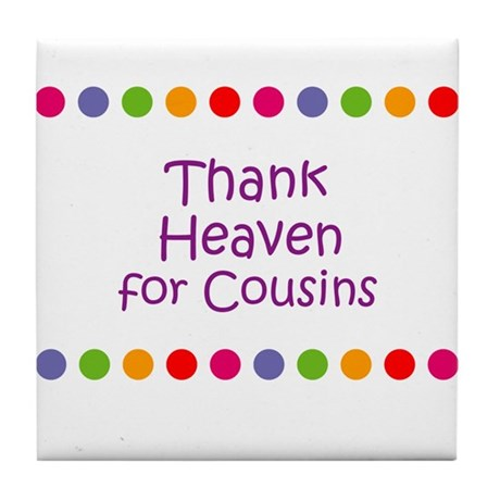 Thank Heaven for Cousins Tile Coaster