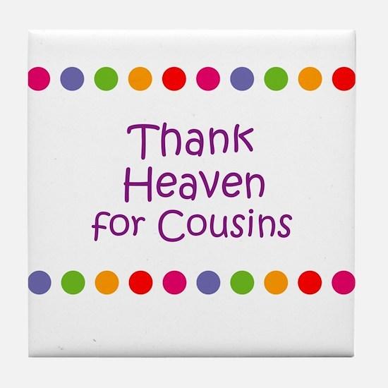 Thank Heaven for Cousins Tile Coaster
