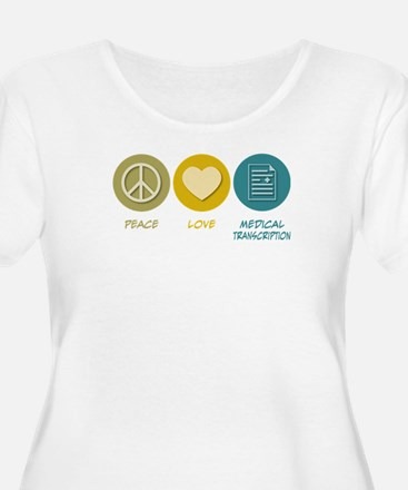 Peace Love Medical Transcription T-Shirt