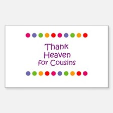Thank Heaven for Cousins Rectangle Decal