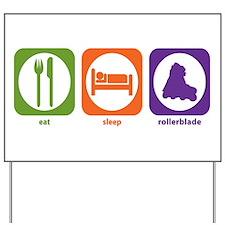 Eat Sleep Rollerblade Yard Sign