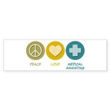 Peace Love Medical Assisting Bumper Bumper Sticker