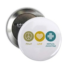 "Peace Love Medical Assisting 2.25"" Button"