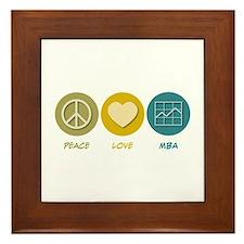 Peace Love MBA Framed Tile