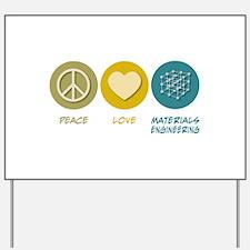 Peace Love Materials Engineering Yard Sign