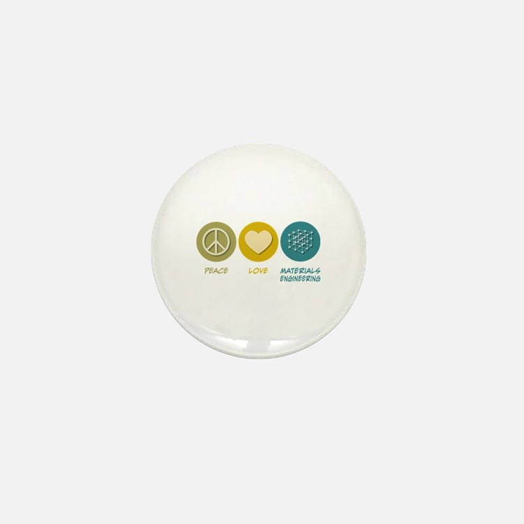 Peace Love Materials Engineering Mini Button