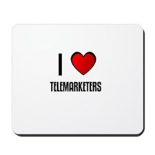 I LOVE TELEMARKETERS Mousepad