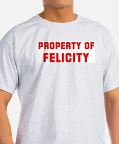 Property of FELICITY T-Shirt