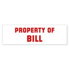 Property of BILL Bumper Bumper Sticker