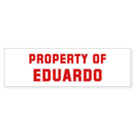 Property of EDUARDO Bumper Sticker