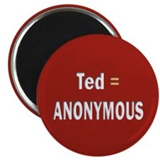 Ted Is Anon Magnet