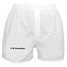 I Love Canadians Boxer Shorts