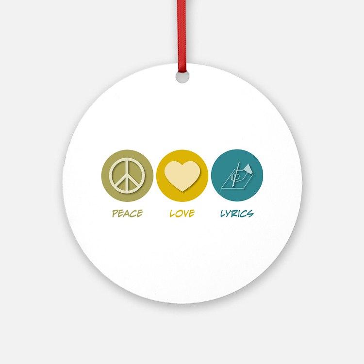 Peace Love Lyrics Ornament (Round)