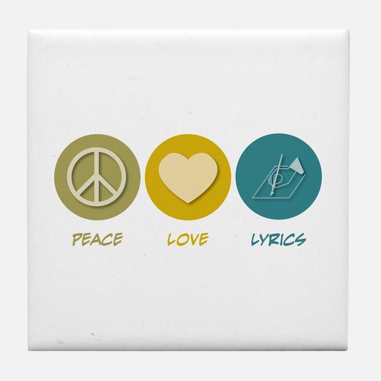 Peace Love Lyrics Tile Coaster