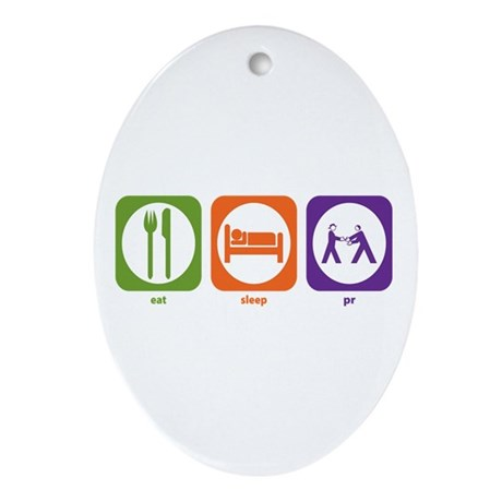 Eat Sleep PR Oval Ornament