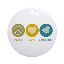 Peace Love Linguistics Ornament (Round)