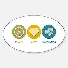 Peace Love Linguistics Oval Decal