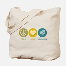 Peace Love Linguistics Tote Bag