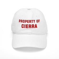 Property of CIERRA Baseball Cap